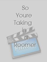 So Youre Taking in a Roomer