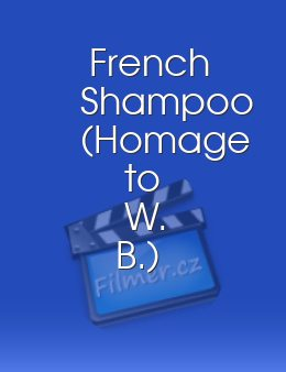 French Shampoo Homage to W B.