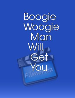 Boogie Woogie Man Will Get You If You Dont Watch Out