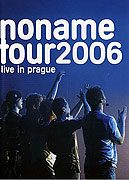 No Name - Live In Prague - Tour 2006
