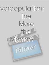 Overpopulation: The More the Merrier?