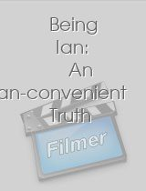 Being Ian An Ian-convenient Truth