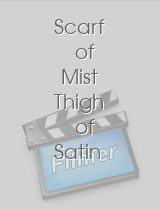 Scarf of Mist Thigh of Satin