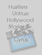 Hustlers Untrue Hollywood Stories: Miley Cyrus 18th Birthday
