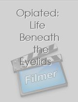 Opiated Life Beneath the Eyelids
