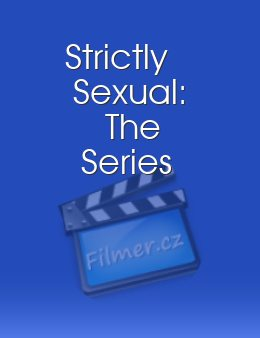 Strictly Sexual The Series