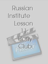 Russian Institute Lesson 11 Pony Club