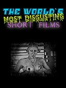 The Worlds Most Disgusting Short Films