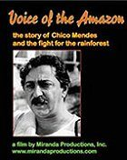 Chico Mendes: Voice of the Amazon