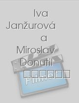 Iva Janžurová a Miroslav Donutil E52 epizoda download