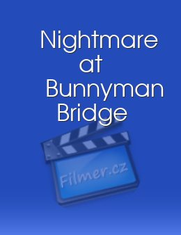 Nightmare at Bunnyman Bridge