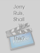 Jerry Ruis Shall We Do This?