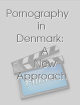 Pornography in Denmark: A New Approach