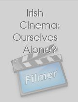 Irish Cinema: Ourselves Alone?