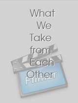 What We Take from Each Other download