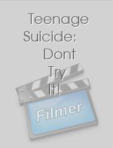 Teenage Suicide Dont Try It!