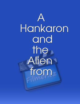 A Hankaron and the Alien from Outer Space
