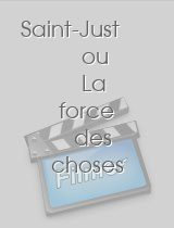 Saint-Just ou La force des choses