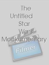 The Untitled Star Wars Mockumentary