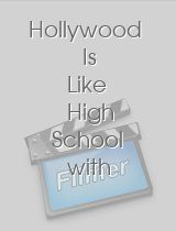 Hollywood Is Like High School with Money download