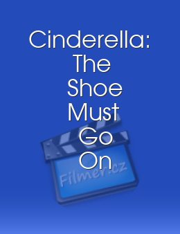 Cinderella: The Shoe Must Go On