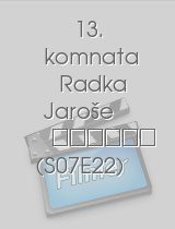 13. komnata Radka Jaroše download
