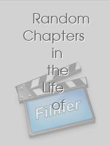 Random Chapters in the Life of Some Guy
