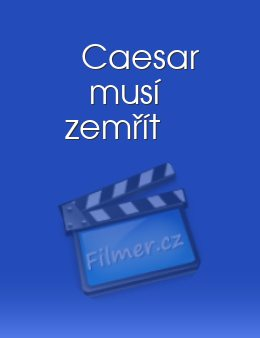 Caesar musí zemřít download