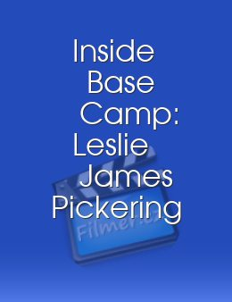 Inside Base Camp: Leslie James Pickering
