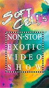 Soft Cell: Soft Cells Non-Stop Exotic Video Show