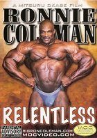 Ronnie Coleman - Relentless