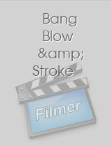 Bang Blow & Stroke download