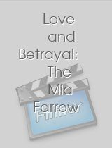 Love and Betrayal The Mia Farrow Story