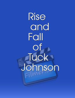 Rise and Fall of Tuck Johnson