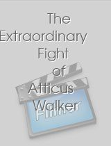 The Extraordinary Fight of Atticus Walker and the Monster in His Mind