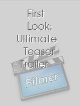 First Look Ultimate Teaser Trailer