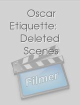 Oscar Etiquette: Deleted Scenes download