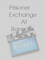 Prisoner Exchange At Bannons Lookout download