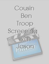 Cousin Ben Troop Screening with Jason Schwartzman
