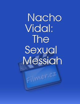 Nacho Vidal: The Sexual Messiah