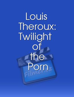 Louis Theroux Twilight of the Porn Stars