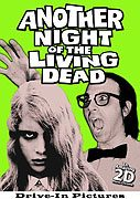 Another Night of the Living Dead
