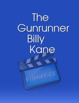 The Gunrunner Billy Kane