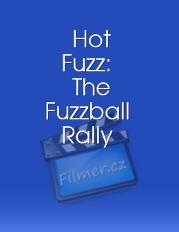 Hot Fuzz The Fuzzball Rally