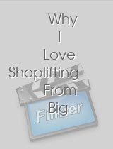 Why I Love Shoplifting From Big Corporations