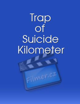 Trap of Suicide Kilometer