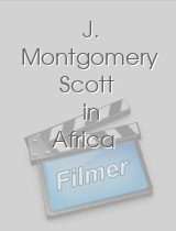 J. Montgomery Scott in Africa