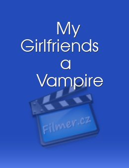 My Girlfriends a Vampire download