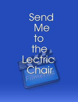 Send Me to the Lectric Chair