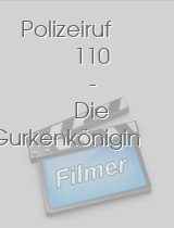 Polizeiruf 110 - Die Gurkenkönigin download